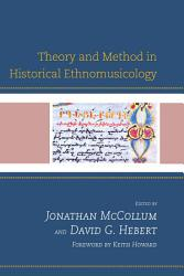 Theory and Method in Historical Ethnomusicology PDF
