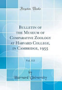 Bulletin of the Museum of Comparative Zoology at Harvard College, in Cambridge, 1955, Vol. 113 (Classic Reprint)