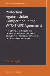 The Protection Against Unfair Competition In The Wto Trips Agreement Book PDF