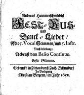 Andreas Hammerschmiedt's Fest- Bus- und Dank-Lieder: Mit 5 Vocal Stimmen, und 5. Instr. Nach Beliebung, Nebenst dem Basso Continuo. Erste Stimme