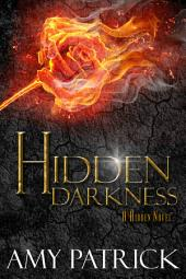 Hidden Darkness: A Hidden Novel