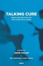 The Talking Cure: Mind and Method of the Tavistock Clinic