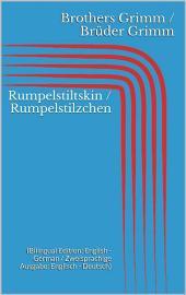 Rumpelstiltskin / Rumpelstilzchen (Bilingual Edition: English - German / Zweisprachige Ausgabe: Englisch - Deutsch)