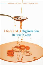 Chaos and Organization in Health Care