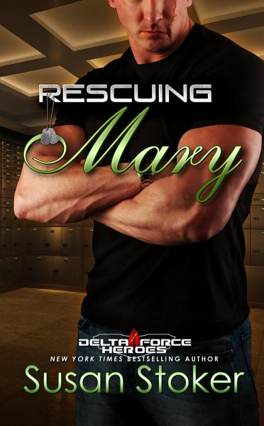 Download Rescuing Mary  A Military Romantic Suspense Book