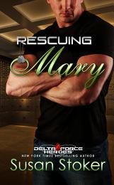 Rescuing Mary: A Military Romantic Suspense