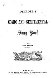 Diprose's Comic and Sentimental Song Book. New edition