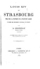 Louis XIV et Strasbourg: essai sur la politique de la France en Alsace, d'après des documents officiels et inédits, Volume2