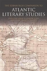 Edinburgh Companion To Atlantic Literary Studies Book PDF