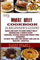 My Wheat Belly Cookbook  a Beginner s Guide