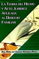 La teor  a del hecho y acto jur  dico aplicada al derecho familiar PDF