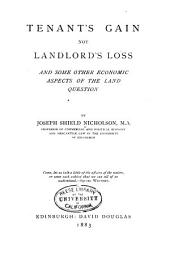 Tenant's Gain Not Landlord's Loss: And Some Other Economic Aspects of the Land Question