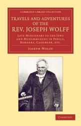 Travels And Adventures Of The Rev Joseph Wolff D D Ll D  Book PDF
