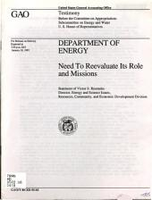 Department of Energy: need to reevaluate its role and missions : statement of Victor S. Rezendes, Director, Energy and Science Issues, Resources, Community, and Economic Development Division, before the Committee on Appropriations, Subcommittee on Energy and Water, U.S. House of Representatives