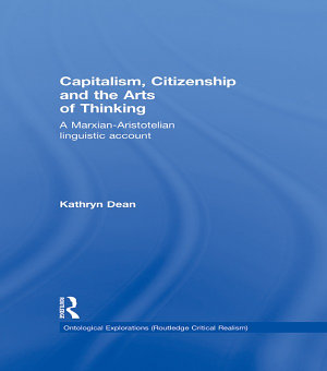 Capitalism  Citizenship and the Arts of Thinking PDF