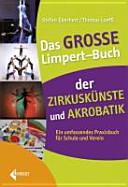 Das gro  e Limpert Buch der Zirkusk  nste und Akrobatik PDF
