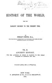 A History of the World from the Earliest Records to the Present Time: From the accession of Philip of Macedon to the Roman conquest of Carthage and Asia