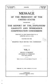 Message of the President of the U. S. transmitting the report of the Employers' liability and workmen's compensation commission ...
