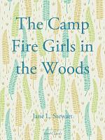 The Camp Fire Girls in the Woods PDF