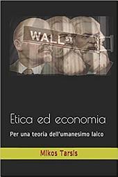 Etica ed economia: Per una teoria dell'umanesimo laico