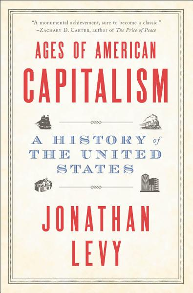 Download Ages of American Capitalism Book