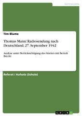 Thomas Mann: Radiosendung nach Deutschland, 27. September 1942: Analyse unter Berücksichtigung des Streites mit Bertolt Brecht