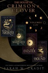 The House of Crimson & Clover Boxed Set Volumes I-IV: A House of Crimson & Clover Box Set