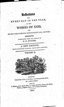 Reflections for Everyday in the Year on the Works of God  and of His Providence Throughout All Nature  Translated from the German of C C  Sturm  New Ed   with Elegant Plates  from New Designs PDF