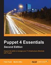 Puppet 4 Essentials: Edition 2