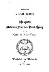 Year Book of the (Collegiate) Reformed Protestant Dutch Church of the City of New York: Issues 11-15