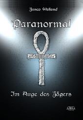 Paranormal: Im Auge des Jägers