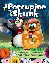The Porcupine and Skunk