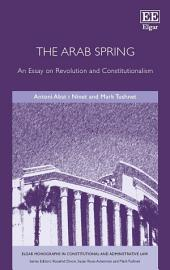 The Arab Spring: An Essay on Revolution and Constitutionalism