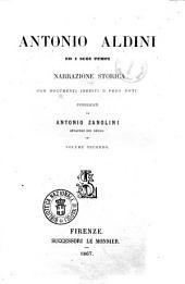 Antonio Aldini ed i suoi tempi narrazione storica con documenti inediti o poco noti pubblicati da Antonio Zanolini: 2