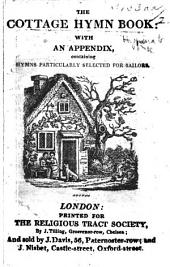 The Cottage Hymn Book, with an Appendix, Containing Hymns Particularly Selected for Sailors