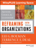 Reframing Organizations  Artistry  Choice  and Leadership  5e WileyPLUS Learning Space Student Package
