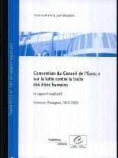 Convention Du Conseil De L'europe Sur La Lutte Contre La Traite Des Etres Humains Et Rapport Explicatif, Varsovie (Pologne), 16.v.2005