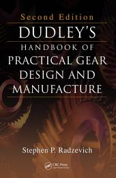 Dudley's Handbook of Practical Gear Design and Manufacture, Second Edition: Edition 2