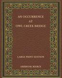 An Occurrence at Owl Creek Bridge   Large Print Edition PDF