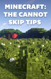 Minecraft: The Cannot Skip Guide