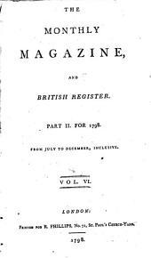 The Monthly Magazine: Volume 6
