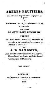 Arbres fruitiers leur culture en Belgique et leur propagation par la graine ou Pomonomie experimentale et raisonnée: Volume1