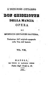 L' Ingegnoso Cittadino Don Chisciotte Della Mancia: Opera, Volume 8