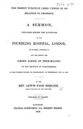 The Present European Crisis Viewed in Its Relation to Prophecy; a Sermon [on Rev. Xxii. 10], Etc