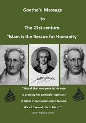 Goethe S Message For The 21st Century Islam Is The Rescue For Humanity  Book PDF