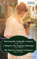 Marrying His Cinderella Countess a Ring for the Pregnant Debutante the Warrior s Damsel in Distress PDF