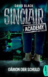 Sinclair Academy - 08: Dämon der Schuld