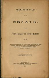 Permanent Rules of the Senate, with the Joint Rules of Both Houses, and the Standing Committees in the Senate, the Names of the Members, the Organic Act of the Territory, the Enabling Act and the Constitution of the State of Minnesota