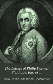 The Letters of Philip Dormer Stanhope, Earl of Chesterfield: Miscellanies