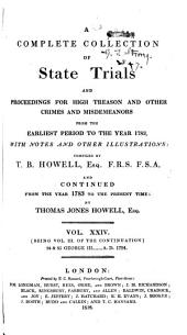 Cobbett's complete collection of state trials and proceedings for high treason: and other crimes and misdemeanor from the earliest period to the present time ... from the ninth year of the reign of King Henry, the Second, A.D.1163, to ... [George IV, A.D.1820]